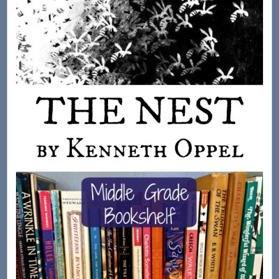 THE NEST by Kenneth Oppel — A Middle Grade Bookshelf Review for Writers