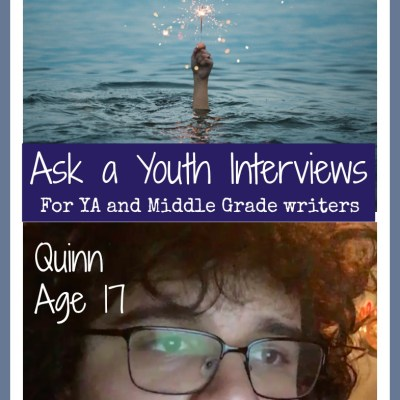 Ask a Youth Interview. Teens and tween answer questions to help adult writers better capture the youthful point of view.  This week's interview is with Quinn, age 17.