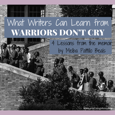 What Writers Can Learn from Warriors Don't Cry by Melba Pattillo Beals