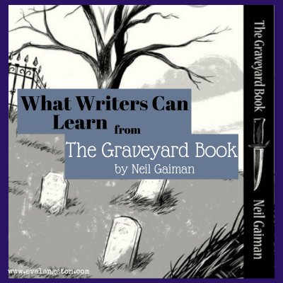 What Writers Can Learn from The Graveyard Book by Neil Gaiman