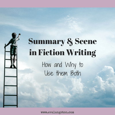 Summary and Scene in Fiction Writing:  How and Why to Use them Both