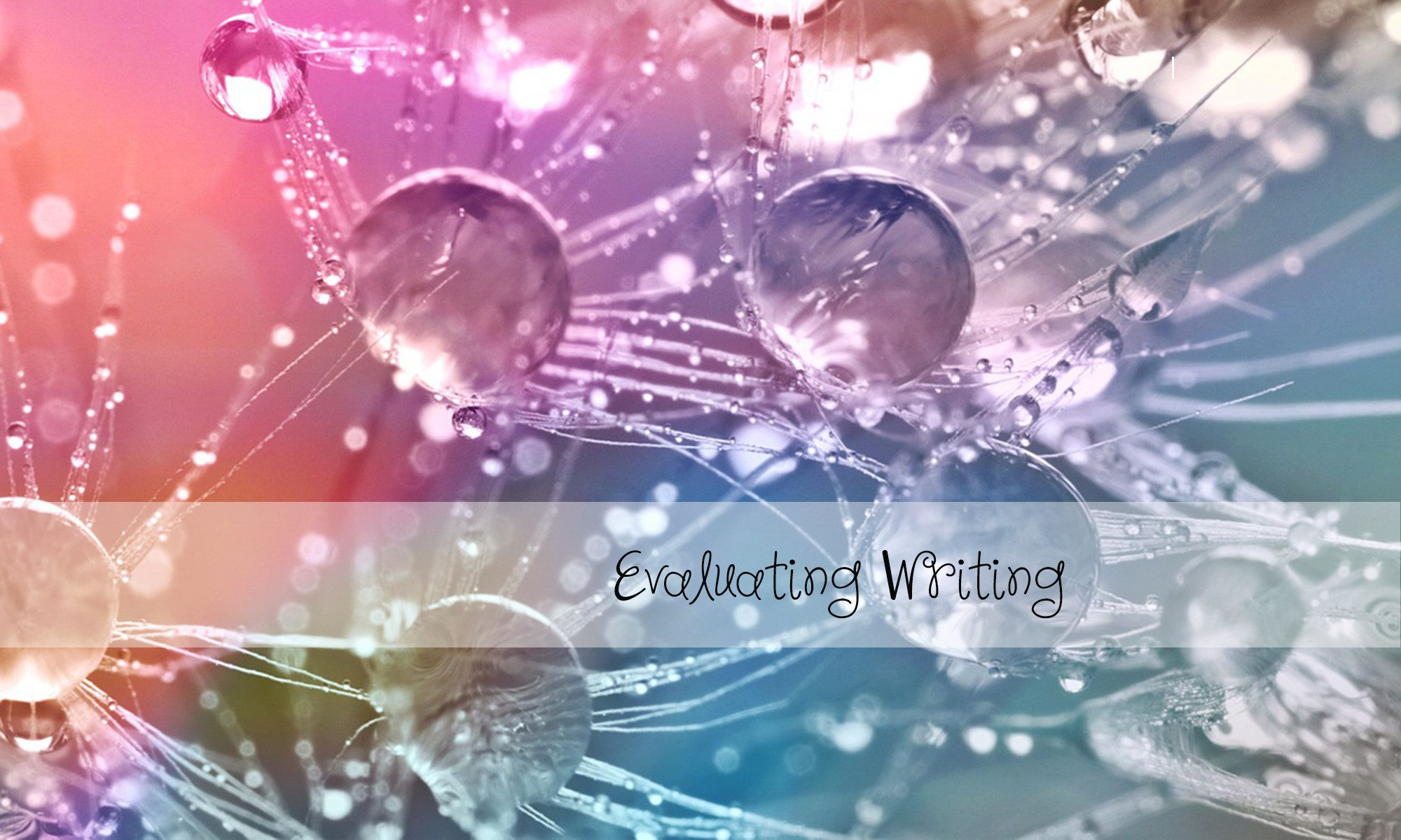 Thursday October 26th Evaluating Writing