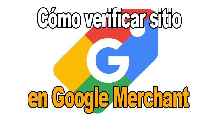 Cómo verificar sitio en google merchant