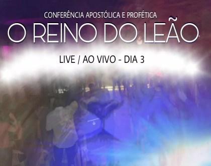 CONFERÊNCIA 2017 - O REINO DO LEÃO - DIA 3
