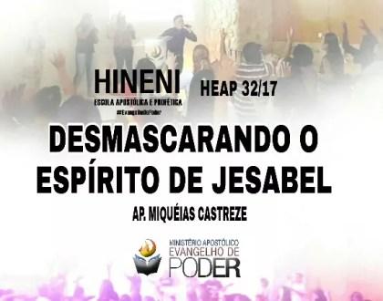 [HEAP 32/17] DESMASCARANDO O ESPÍRITO DE JEZABEL