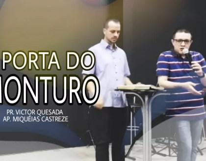 PORTA DO MONTURO - AP. MIQUÉIAS CASTREZE & PR. VICTOR QUESADA