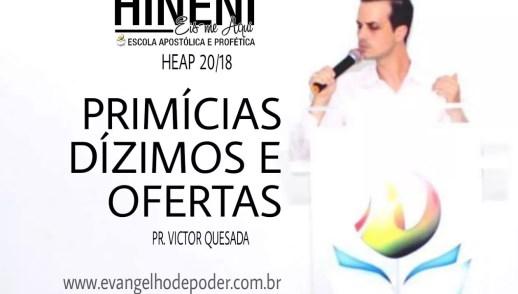 [HEAP 20/18] DÍZIMO, PRIMÍCIAS E OFERTAS - PR VICTOR QUESADA