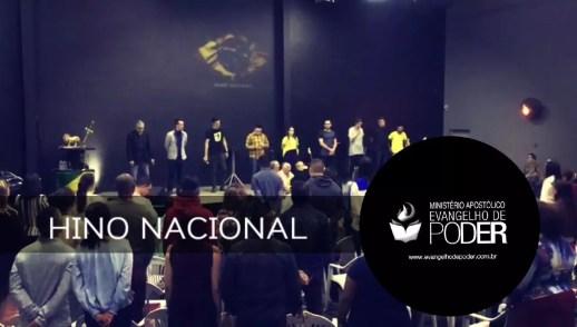 HINO NACIONAL NO EVANGELHO DE PODER - OUT 2018