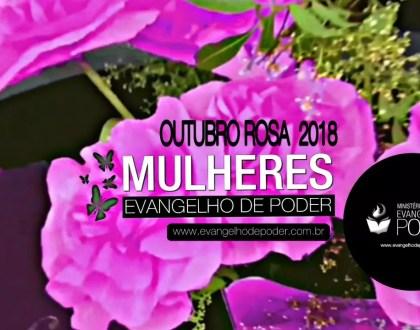 MULHERES OUT/2018 - OUTUBRO ROSA NO EVANGELHO DE PODER