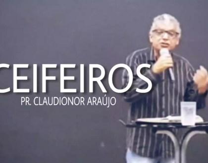 CEIFEIROS - PR. CLAUDIONOR ARAÚJO