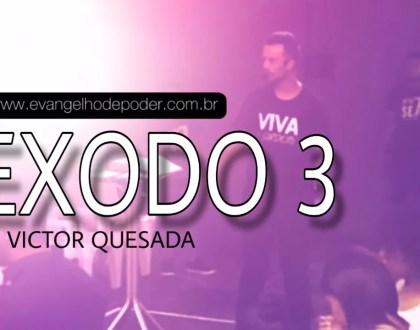 Êxodo 3 | Pr. Victor Quesada | Tabernáculo - Sexta Profética | Evangelho de Poder