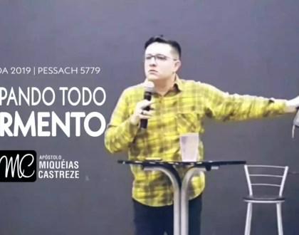 Páscoa 2019 - Pessach 5779 | Limpando o Fermento | Ap. Miquéias Castreze
