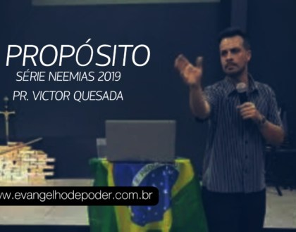 Propósito | Série Neemias | Pr. Victor Quesada