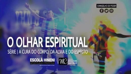 OLHAR ESPIRITUAL | VISÃO PROFÉTICA | HEAP 24/20