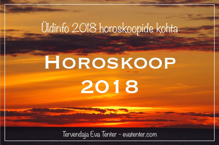 2018 horoskoopide üldinfo