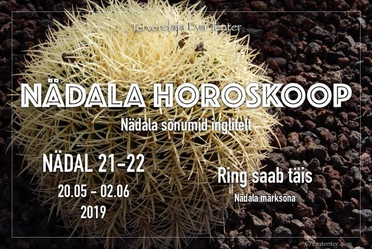 nädal 21 ja 22 2019 horoskoop