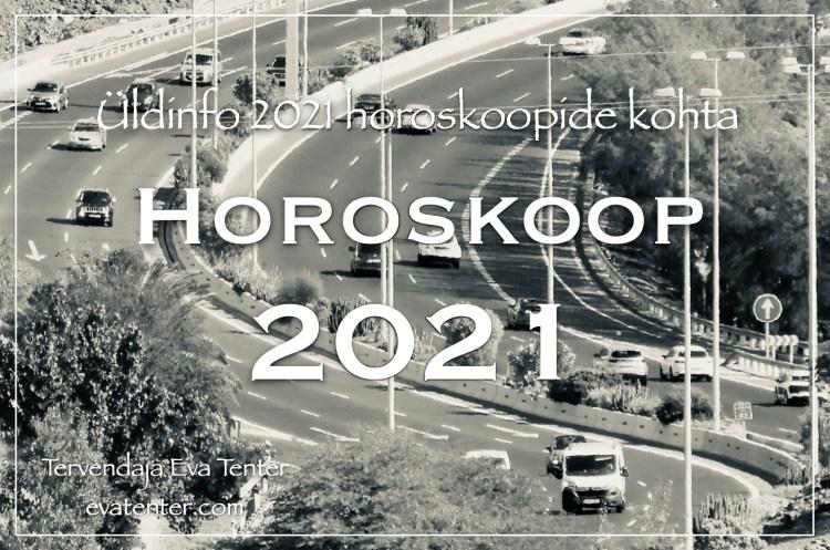 üldinfo 2021 horoskoobid