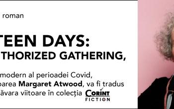 Comunicat de presă - Editura Corint va publica romanul Fourteen Days: An Unauthorized Gathering, editat de Margaret Atwood