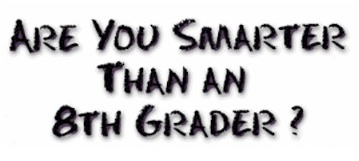 ARE YOU SMARTER THAN AN 8TH GRADER? Tickets, Sat, Jan 8