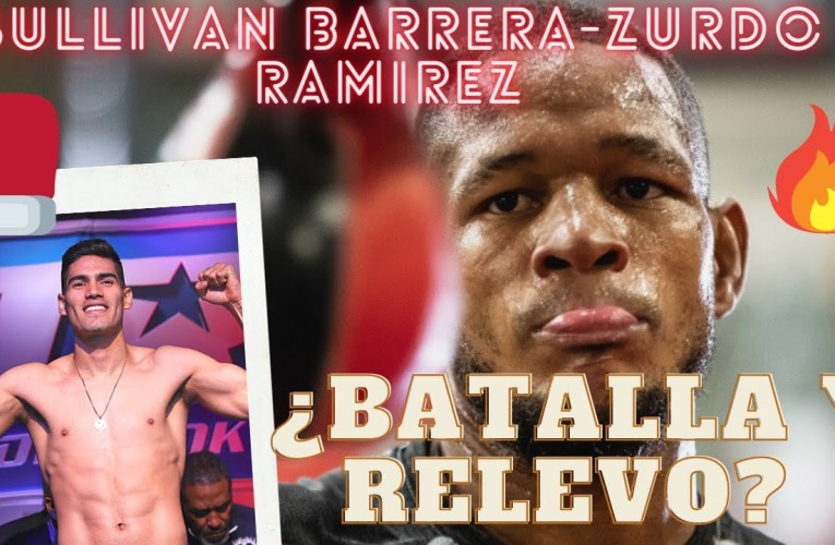 Gilberto 'Zurdo' Ramírez vs Sullivan Barrera ¡OFICIAL!