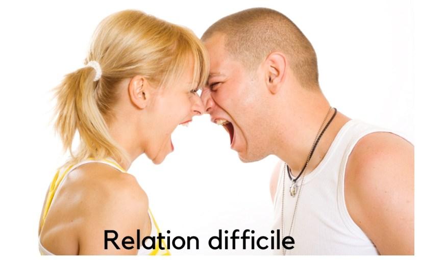 Avez-vous des relations difficiles