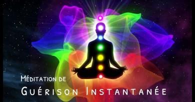 Méditation de la Guérison Instantanée