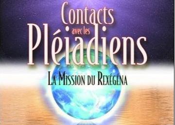 La Mission du Rexégéna : Le vaisseau Pléiadiens qui est venu