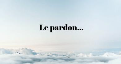 Pratiquez le PARDON, vous constaterez que vos relations s'amélioreront considérablement (méditation incluse)