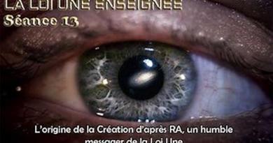 LA LOI UNE ENSEIGNÉE – LE CONTACT RA – SÉANCE N° 13 – ORIGINE DE LA CRÉATION