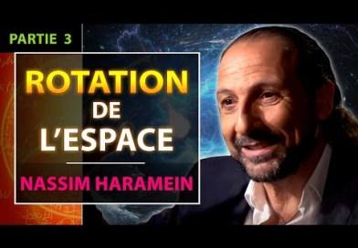 Nassim Haramein : L'Univers et Vous ! Révolution de la Physique Unifiée