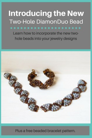 New Two-Hole DiamonDuo Beads—Learn about an addition to the 2-hole bead family and how to incorporate it into your beading.