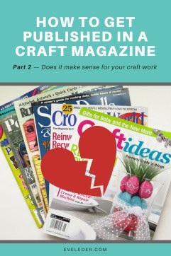 Get Published — Part 2 in the series of How to get published in a craft magazine. Does it make sense for your craft work?