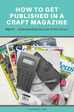 Published Craft Designer—This is the third part in the series on how to become a published craft designer. It addresses the investment aspect of this goal.