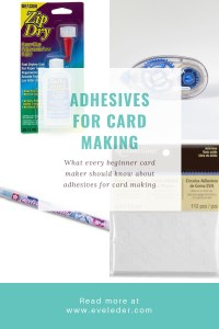 Adhesives for Card Making—A Beginner's Guide—Information and tips on the different types of adhesives such as tapes and glues for card making.