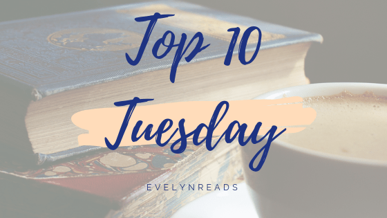Top 10 Tuesday – most recent additions to my TBR