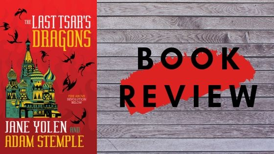 ARC review – The last Tsar's dragon