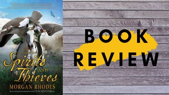 A book of spirits and thieves – Morgan Rhodes