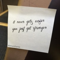 """It never gets easier, you get stronger"" 