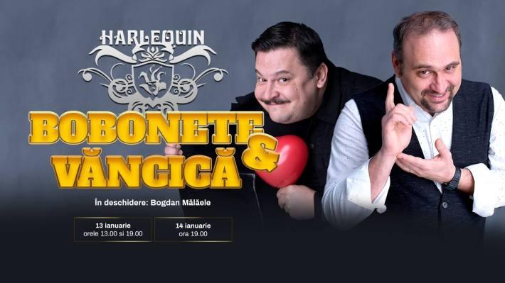 BOBONETE & VĂNCICĂ revin în ianuarie la HARLEQUIN!