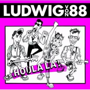 Ludwig von 88 Houla-La