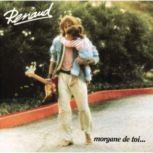 Renaud morgane de toi