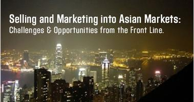 Selling and Marketing Into Asian Markets