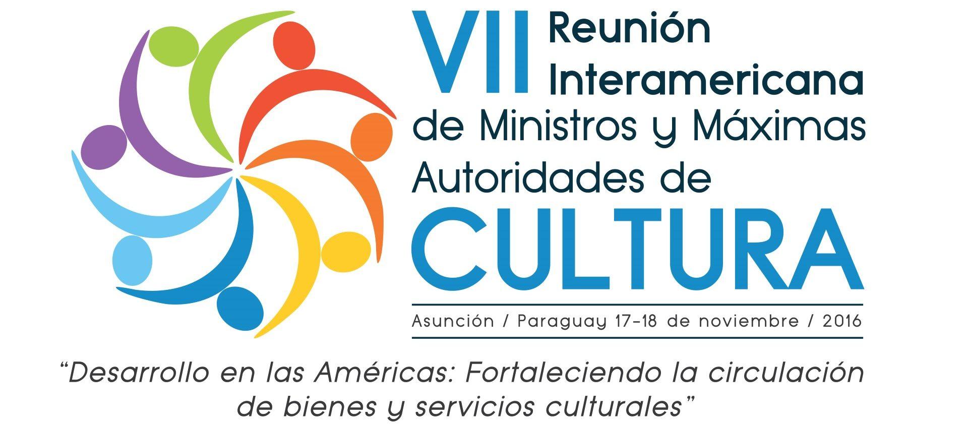 Séptima Reunión Interamericana de Ministros y Máximas Autoridades de Cultura