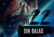 Photo of Bitácoras del Fin del Mundo – Primer Episodio: Un 22 sin balas