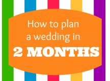 Planning a Wedding in Two Months or Less - events to ...