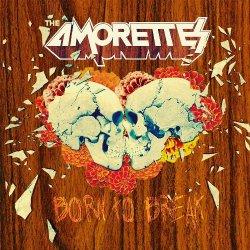 04 7 The Amorettes - Born To Break