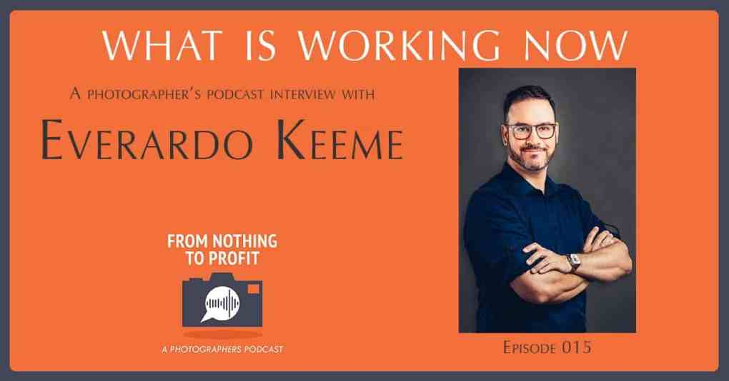 Everardo Keeme Photography Everardo Keeme Interviewed on Episode 015 – A Photographer Podcast Interview