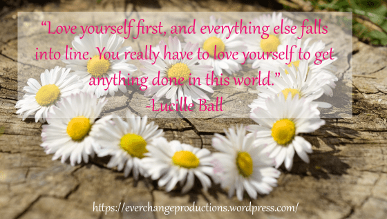 """Do you need some encouragement to get you started this week? Just remember: """"Love yourself first, and everything else falls into line. You really have to love yourself to get anything done in this world."""" -Lucille Ball inspirational quote"""