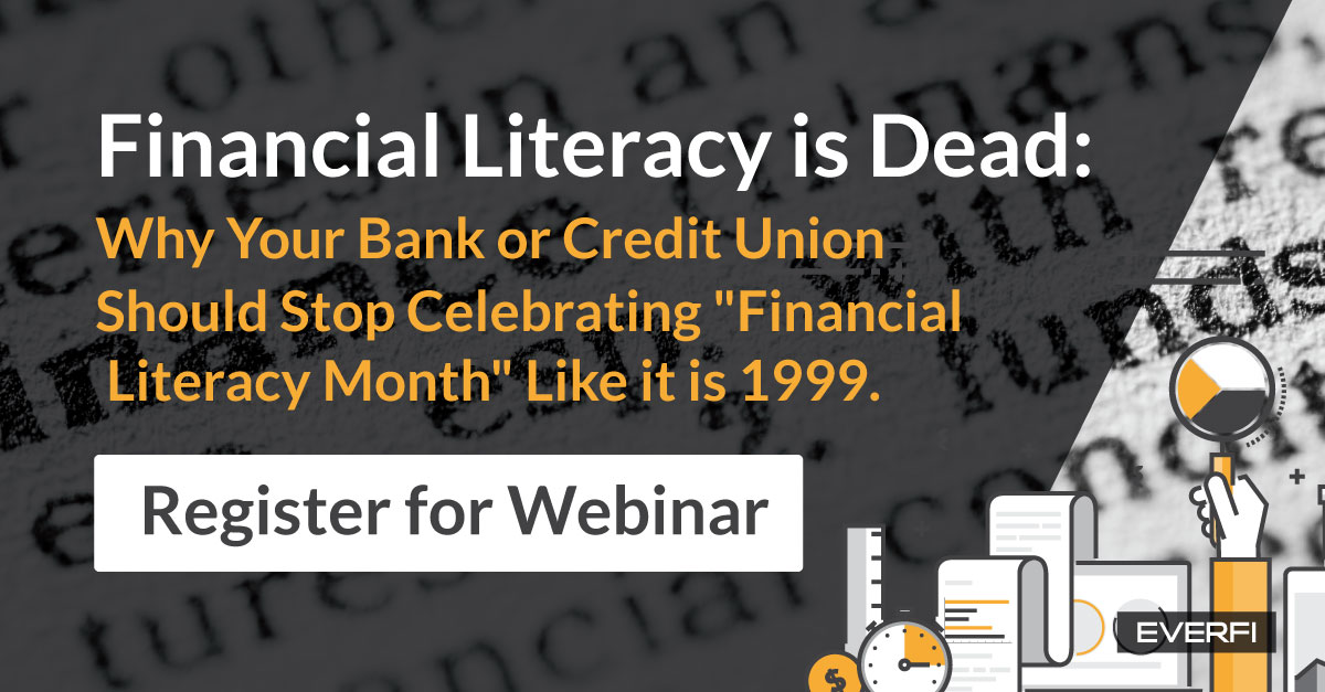Tune in to our webinar on April 25th, 1-2pm ET to hear more on why your bank or credit union should focus on financial capability this Fin Lit Month.