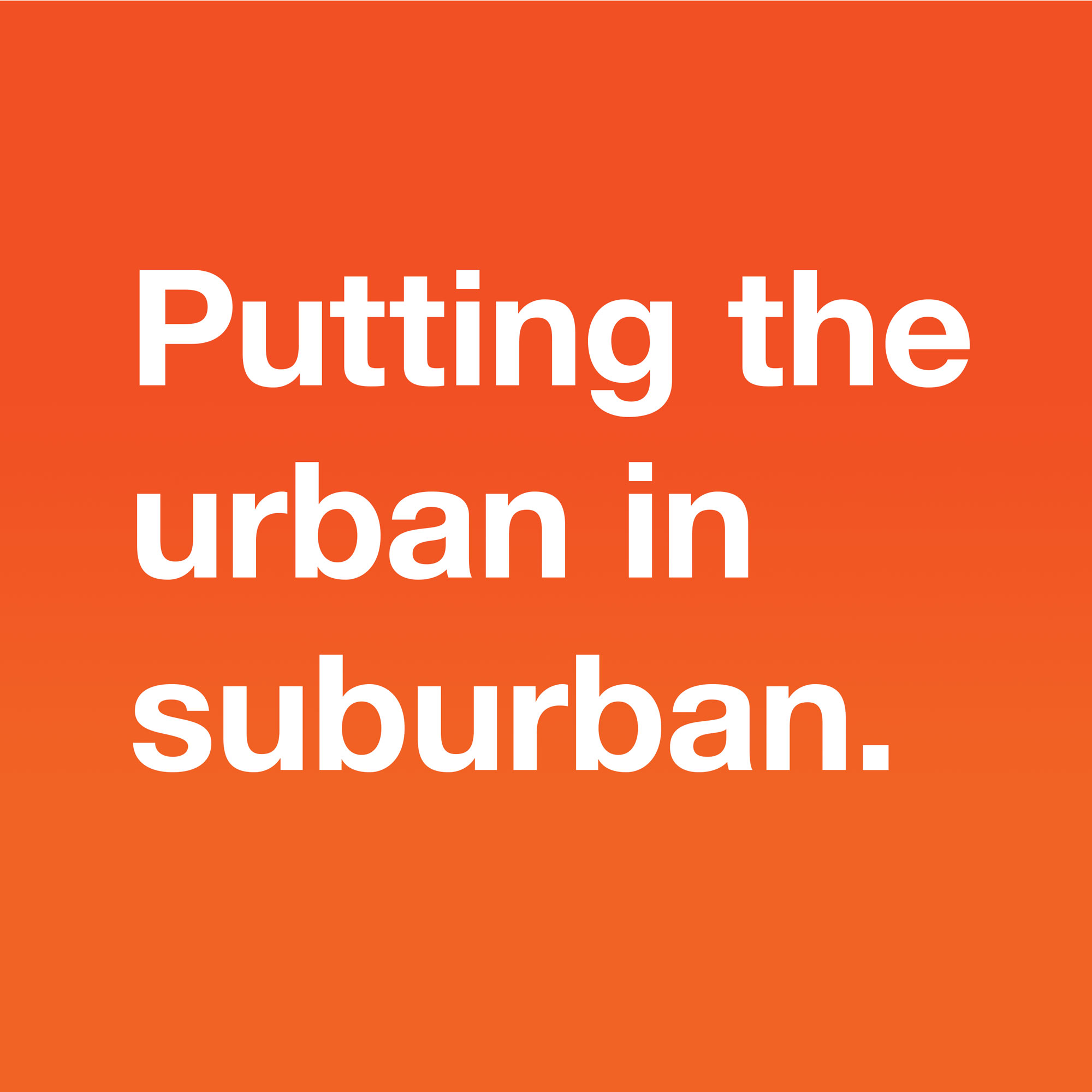 Putting the urban in suburban ad